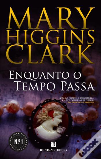 Enquanto o Tempo Passa da Mary Higgins Clark