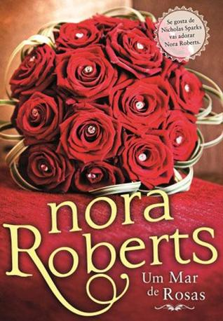 Um Mar de Rosas da Nora Roberts