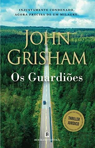 John Grisham – Os Guardiões