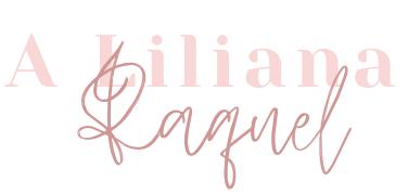A Liliana Raquel