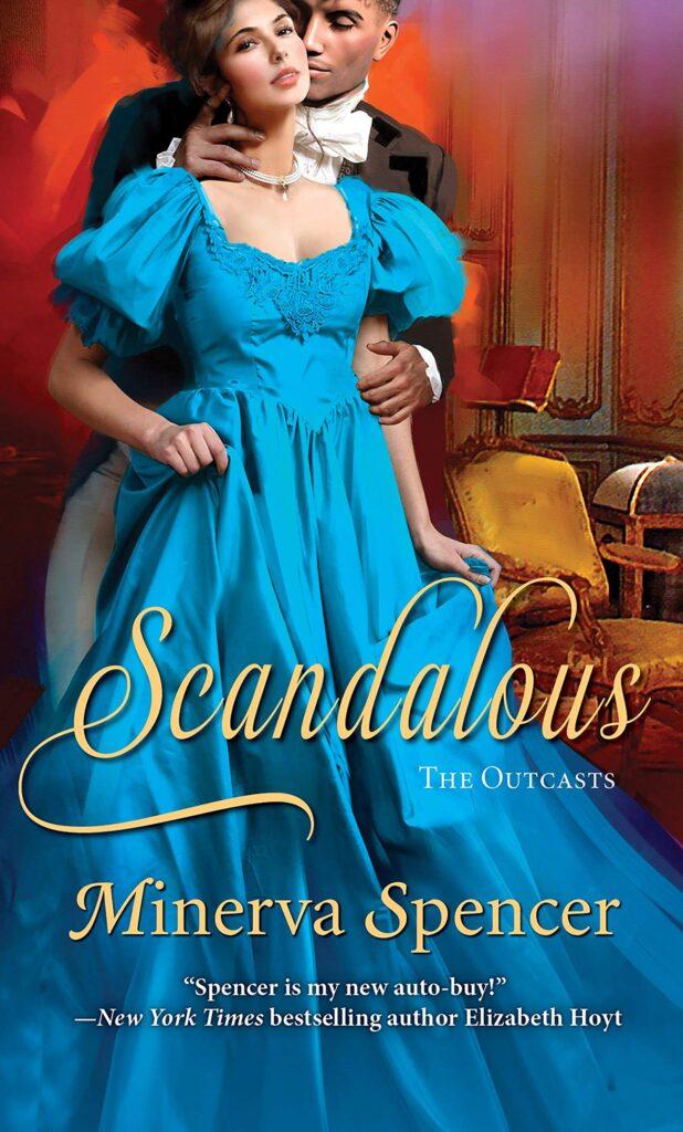 Scandalous by Minerva Spencer