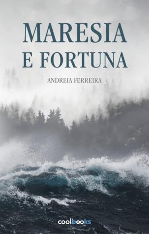 Maresia e Fortuna de Andreia Ferreira