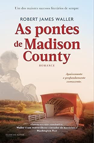 As Pontes de Madison County de Robert James Waller