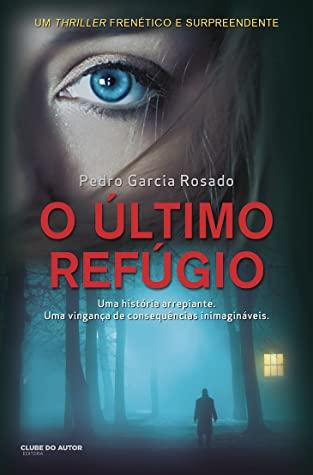 O Último Refúgio do Pedro Garcia Rosado